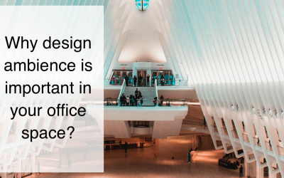 Why design ambience is important in your office space