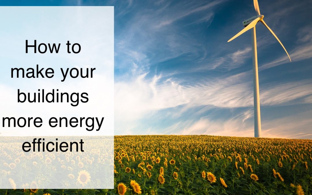 How to make your buildings more energy efficient